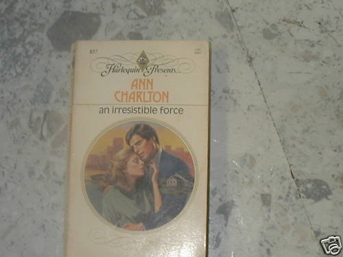 An Irresistible Force by Ann C (1985)