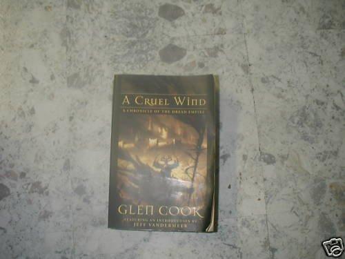 A Cruel Wind by Glen Cook(2007 )  PB