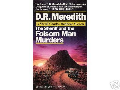 The Sheriff and the Folsom Man Murders by D.R. Mered...