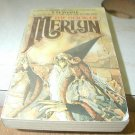 THE BOOK OF MERLYN T. H. WHITE