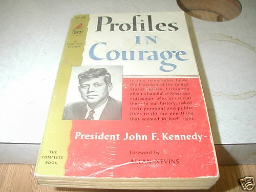 PROFILES IN COURAGE PRESIDENT JOHN F. KENNEDY