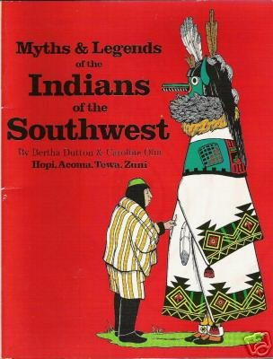 Myths & Legends of Indians of the Southwest Illustrated