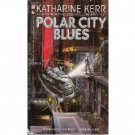 Polar City Blues by Katherine Kerr (1990)