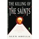 The Killing of the Saints by Alex Abella (1993)