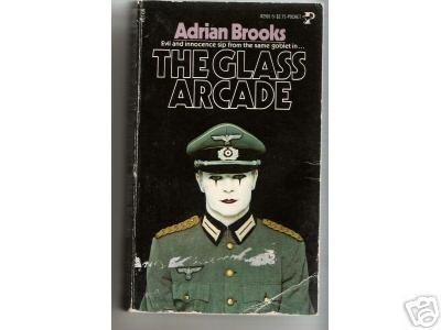 THE GLASS ARCADE -Adrian Brooks Third Reich/Kerr Lorken