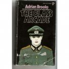 THE GLASS ARCADE -Adrian Brooks Third Reich/Kerr Lorken