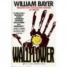Wallflower by William Bayer (1992) PB SUSPENSE