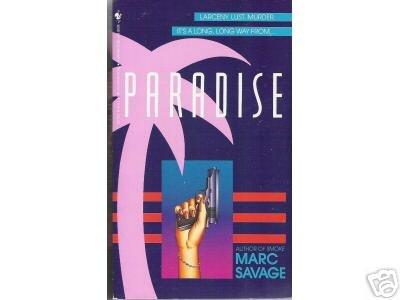 Paradise by Marc Savage LARCENY-LUST-MURDER pb