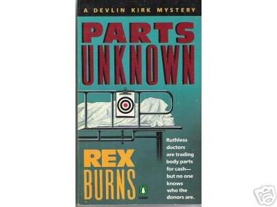 Parts Unknown by Rex Burns DEVLIN KIRK MYSTERY pb