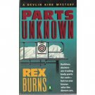 Parts Unknown by Rex Burns DEVLIN KIRK MYSTERY pb