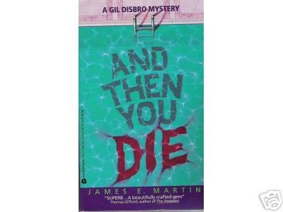 And Then You Die by James E. Martin (1993) pb mystery