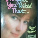 I'm Glad You Asked That ..... by Rita Bennett   PB