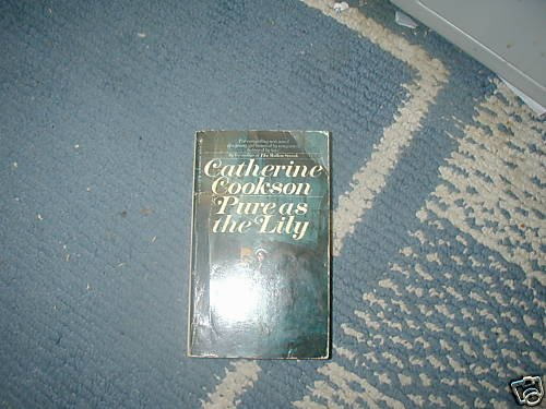 CATHERINE COOKSON PURE AS THE LILY  PB