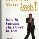 Get Off Your Assets! -D. Williamson -unleash your power