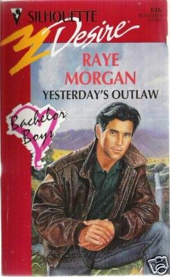 Yesterday's Outlaw by Raye Morgan (1994)