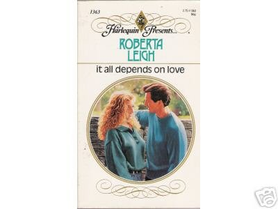 It All Depends on Love by Roberta Leigh (1991)