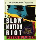 Slow Motion Riot by Peter Blauner (1992) PB