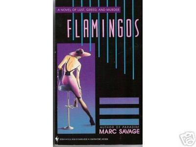 Flamingos by Marc Savage (1993) PB   LUST-GREED-MURDER