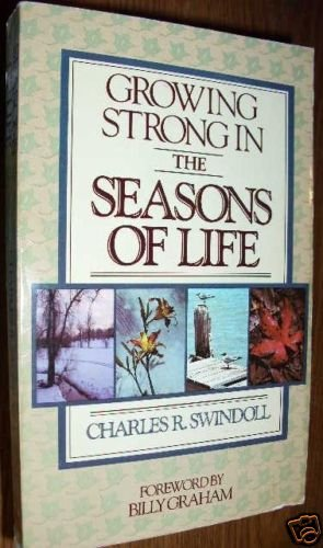 Growing Strong in the Seasons of Life - C. Swindoll 4N1