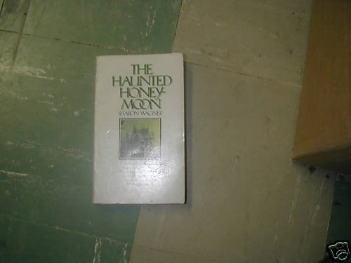 THE HAUNTED HONEY-MOON SHARON WAGNER  PB