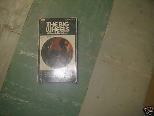 THE BIG WHEELS WILLIAM E HUNTSBERRY  PB