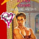 Rich Girl, Bad Boy by Audra Adams (1994)