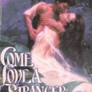 Come Love a Stranger   Kathleen Woodiwiss PB