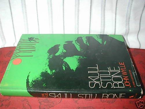 Skull Still Bone (1975) HB/ DJ stated first ed.