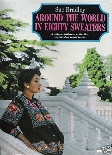Around the World in Eighty Sweaters by Sue Bradley