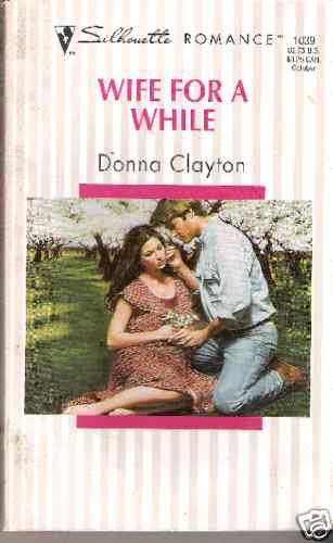 WIFE FOR A WHILE   DONNA CLAYTON  SR