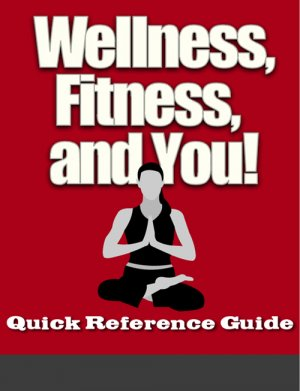 Wellness..Fitness - Nutrition - Health and You! ON SALE