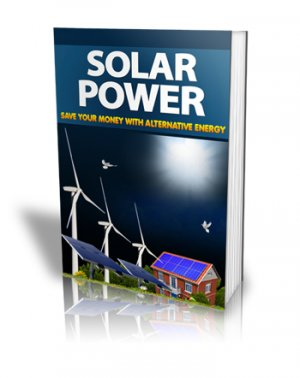 Start Saving On Your Electricity Bills Using The Power of the Sun And Other Natural Resources!