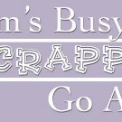 Mom's Busy Scrapping - purple