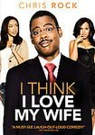 I THINK I LOVE MY WIFE (2007 DVD) NEW SEALED CHRIS ROCK