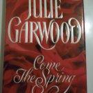 Come The Spring - Julie Garwood - Hardcover w/Jacket 1997- 1st Edition