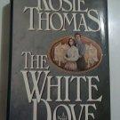 The White Dove - Rosie Thomas - Hardcover w/jacket - 1986 - 1st Edition
