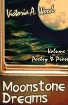 Moonstone Dreams Poetry & Prose Volume 1