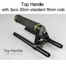 Top Handle Support DSLR Rig System+plus 2pcs 20cm standard 15mm rods+ free shipping via DHL
