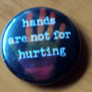 Hands are not for hurting button