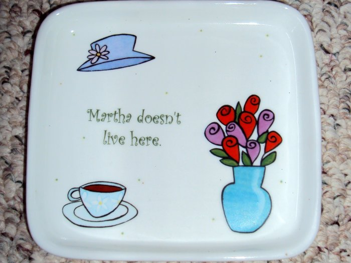 Martha Doesn't Live Here Tray