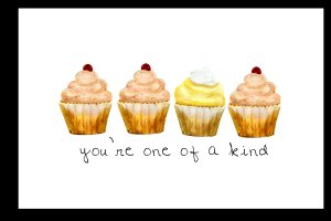 You're One Of A Kind