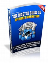 The Master Guide To Affiliate Marketing -ebook