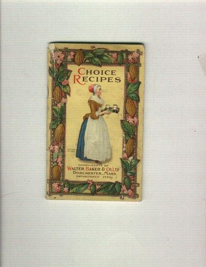 Walter Baker & Co.  Choice Recipes 1912  Booklet