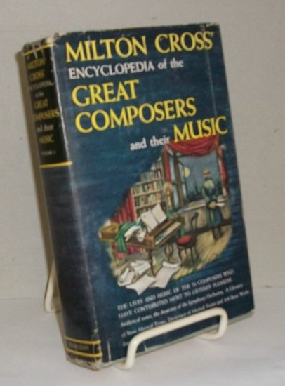 Milton Cross Encyclopedia of Great Composers Music  Book   1953 Edition   Volume 1