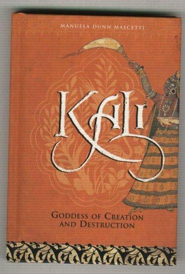 Kali  Goddess Of Creation And Destruction  Hindu Book  Mascetti