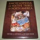 Encyclopedia Of Native Tribes Of North America by Michael Johnson and Richard Hook