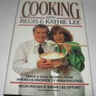 Cooking with Regis and Kathie Lee: Quick and Easy Recipes from America's Favorite TV Personality