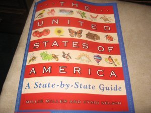The United States of America a state by state guide Millie Miller and Cyndi Nelson