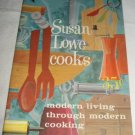 Susan Lowe Cooks modern living through modern cooking recipes