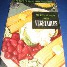 250 ways to serve Vegetables Recipes Number 11 cookbook